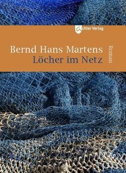 Löcher im Netz von Martens,  Bernd Hans
