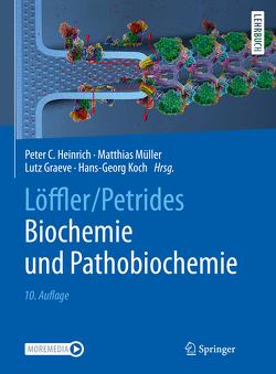 Löffler/Petrides Biochemie und Pathobiochemie von Graeve,  Lutz, Heinrich,  Peter C., Koch,  Hans-Georg, Müller,  Matthias