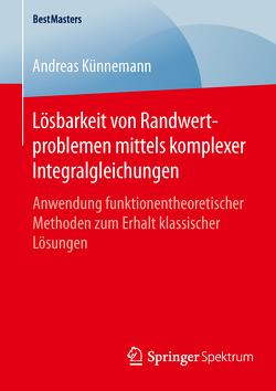 Lösbarkeit von Randwertproblemen mittels komplexer Integralgleichungen von Künnemann,  Andreas