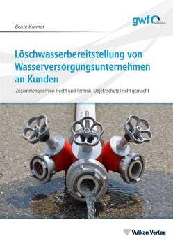 Löschwasserbereitstellung von Wasserversorgungsunternehmen an Kunden von Kramer,  Beate