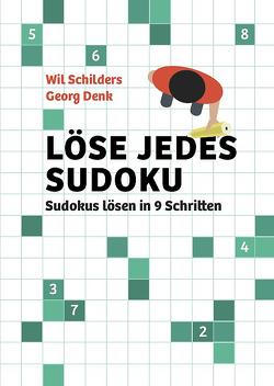 Löse jedes Sudoku von Denk,  Georg, Schilder,  Wil