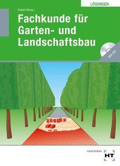 Lösungen Fachkunde für Garten- und Landschaftsbau von Seipel,  Holger