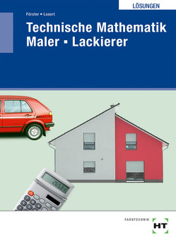 Lösungen Technische Mathematik Maler — Lackierer von Förster,  Arno, Losert,  Claus