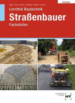 Lösungen zu Lernfeld Bautechnik Straßenbauer von Dr. Zwanzig,  Joachim, Hägele,  Peter, Polzin,  Daniel, Riener,  Marion, Schliebner,  Heinz, Wenzke,  Rüdiger