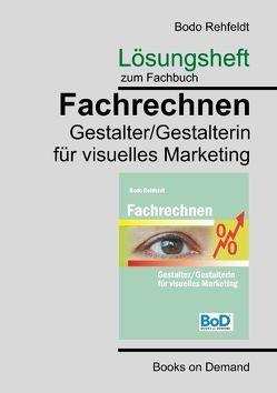 Lösungen zum Fachrechnen Gestalter visuelles Marketing von Rehfeldt,  Bodo