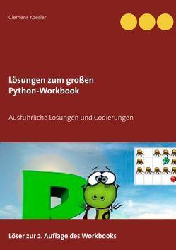 Lösungen zum großen Python-Workbook von Kaesler,  Clemens