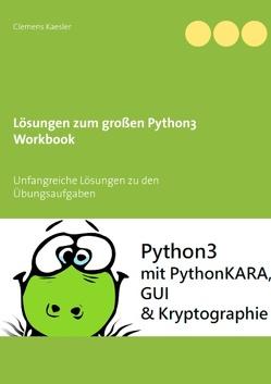 Lösungen zum großen Python3 Workbook von Kaesler,  Clemens
