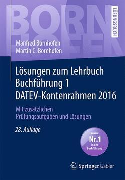 Lösungen zum Lehrbuch Buchführung 1 DATEV-Kontenrahmen 2016 von Bornhofen,  Manfred, Bornhofen,  Martin C., Meyer,  Lothar