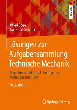 Lösungen zur Aufgabensammlung Technische Mechanik von Böge,  Alfred, Schlemmer,  Walter