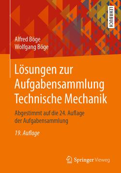 Lösungen zur Aufgabensammlung Technische Mechanik von Böge,  Alfred, Böge,  Gert, Böge,  Wolfgang