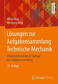 Lösungen zur Aufgabensammlung Technische Mechanik von Böge,  Alfred, Böge,  Gert, Böge,  Wolfgang, Weißbach,  Wolfgang