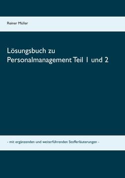Lösungsbuch zu Personalmanagement Teil 1 und 2 von Müller,  Reiner