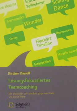 Lösungsfokussiertes Teamcoaching von Dierolf,  Kirsten, Meier,  Daniel, Varga von Kibéd,  Matthias