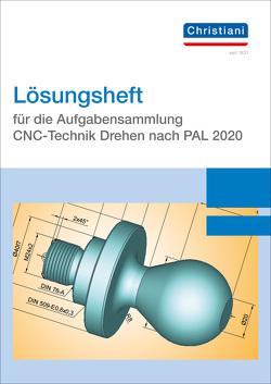 Lösungsheft für die Aufgabensammlung CNC-Technik Drehen nach PAL 2008