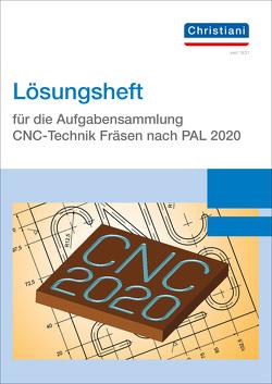 Lösungsheft für die Aufgabensammlung CNC-Technik Fräsen nach PAL 2020