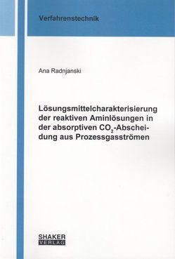 Lösungsmittelcharakterisierung der reaktiven Aminlösungen in der absorptiven CO2-Abscheidung aus Prozessgasströmen von Radnjanski,  Ana