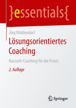 Lösungsorientiertes Coaching von Middendorf,  Jörg
