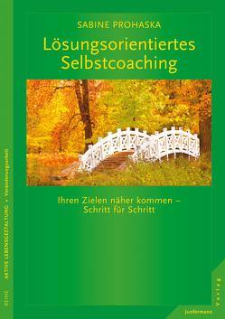 Lösungsorientiertes Selbstcoaching von Prohaska,  Sabine