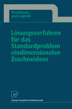 Lösungsverfahren für das Standardproblem eindimensionalen Zuschneidens von Gau,  Thomas