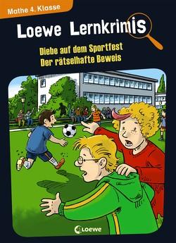 Loewe Lernkrimis – Diebe auf dem Sportfest / Der rätselhafte Beweis von Neubauer,  Annette, Pfeiffer,  Peter