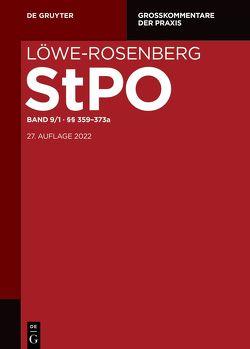 Löwe/Rosenberg. Die Strafprozeßordnung und das Gerichtsverfassungsgesetz / §§ 333-373a von Norouzi,  Ali B., Schuster,  Frank Peter