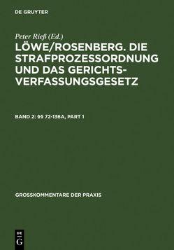 Löwe/Rosenberg. Die Strafprozeßordnung und das Gerichtsverfassungsgesetz / §§ 72-136a von Hanack,  Ernst-Walter, Hilger,  Hans, Krause,  Daniel M., Schaefer,  Gerhard