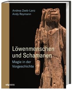 Löwenmenschen und Schamanen von Reymann,  Andy, Zeeb-Lanz,  Andrea