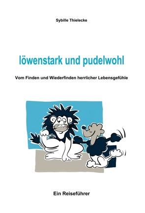 löwenstark und pudelwohl von Grigoleit,  Martina, Thielecke,  Sybille