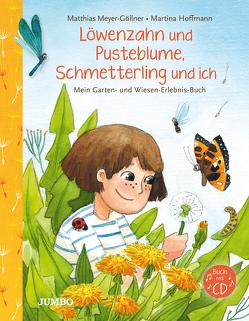 Löwenzahn und Pusteblume, Schmetterling und ich von Hoffmann,  Martina, Meyer-Göllner,  Matthias
