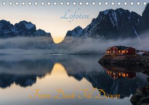 Lofoten – From Dusk Till Dawn (Tischkalender 2019 DIN A5 quer) von Schoen,  Ulrich
