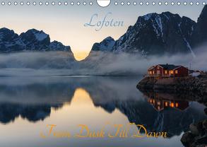 Lofoten – From Dusk Till Dawn (Wandkalender 2019 DIN A4 quer) von Schoen,  Ulrich