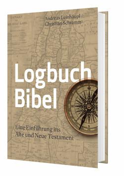 Logbuch Bibel von Leinhäupl,  Andreas, Schramm,  Christian