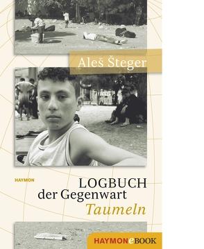 Logbuch der Gegenwart von Steger,  Ales