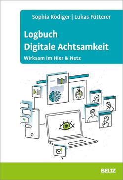 Logbuch Digitale Achtsamkeit von Fütterer,  Lukas, Rödiger,  Sophia
