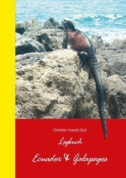 Logbuch Ecuador & Galapagos von Grandy-Dick,  Christine