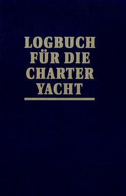 Logbuch für die Charter-Yacht von Schult,  Joachim