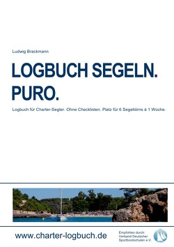 LOGBUCH SEGELN. PURO. Für CHARTER-SKIPPER. von Brackmann,  Ludwig