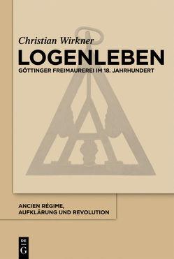 Logenleben von Wirkner,  Christian