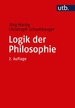 Logik der Philosophie von Hardy,  Jörg, Schamberger,  Christoph