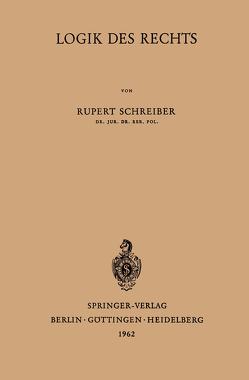 Logik des Rechts von Schreiber,  Rupert