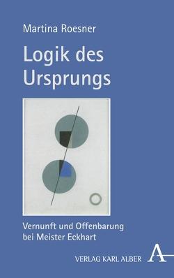 Logik des Ursprungs von Roesner,  Martina
