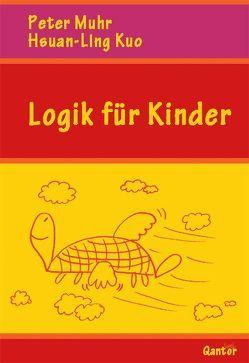 Logik für Kinder von Kuo,  Hsuan-Ling, Muhr,  Peter