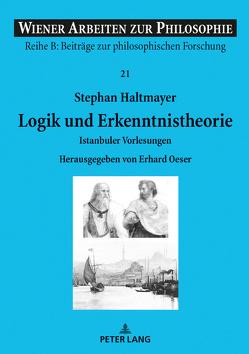 Logik und Erkenntnistheorie von Haltmayer,  Stephan, Oeser,  Erhard