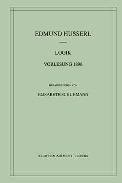 Logik Vorlesung 1896 von Husserl,  Edmund, Schuhmann,  Elisabeth
