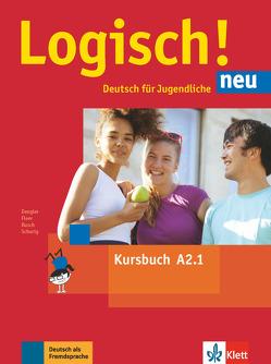 Logisch! neu A2.1 von Behrens,  Katja, Dengler,  Stefanie, Fleer,  Sarah, Rusch,  Paul, Schmitz,  Helen, Schurig,  Cordula