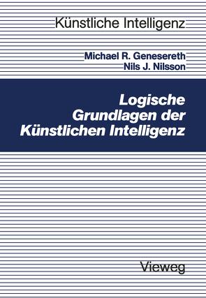 Logische Grundlagen der Künstlichen Intelligenz von Genesereth,  Michael R., Nilsson,  Nils J., Tarnowski,  Michael