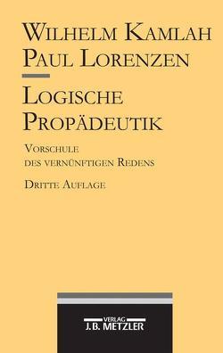 Logische Propädeutik von Kamlah,  Wilhelm, Lorenzen,  Paul