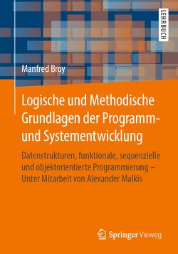 Logische und Methodische Grundlagen der Programm- und Systementwicklung von Broy,  Manfred, Malkis,  Alexander