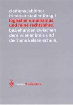 Logischer Empirismus und Reine Rechtslehre von Jabloner,  Clemens, Stadler,  Friedrich
