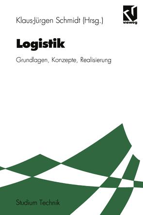 Logistik von Böttcher,  Klaus, Gröner,  Lothar, Klepzig,  Heinz, Schmidt,  Klaus Jürgen, Schützdeller,  Klaus, Skowronek,  Heinz, Venitz,  Markus, Zeilinger,  Peter